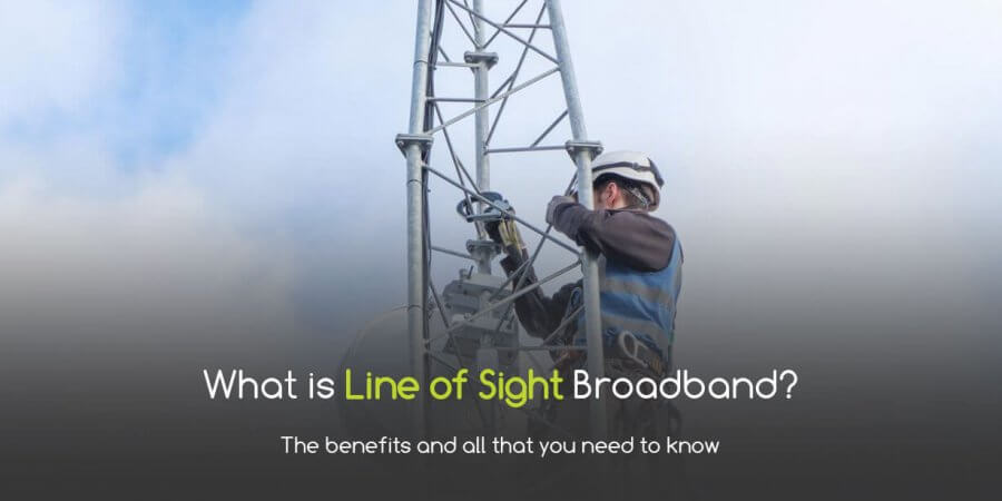 What's Line of Sight Broadband?