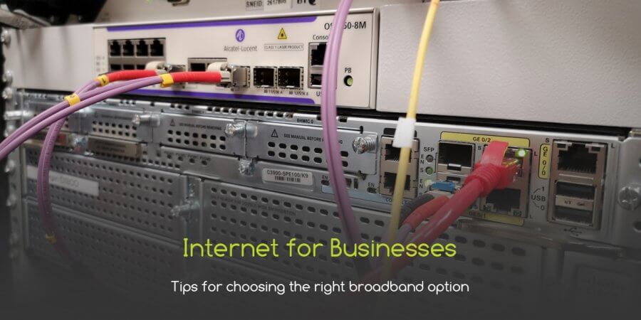 Internet for Businesses: Tips for Choosing the Right Broadband Option